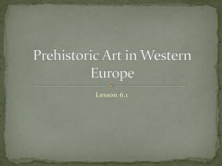 Prehistoric Art in Western Europe