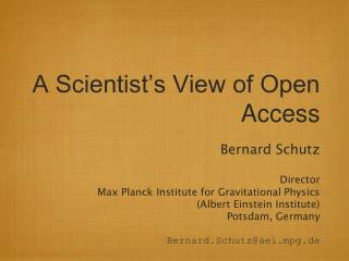 A Scientist's View of Open Access