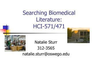 Searching Biomedical Literature: HCI-571/471