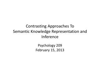 Contrasting Approaches To Semantic Knowledge Representation and Inference
