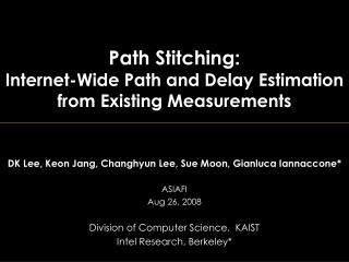 Path Stitching:  Internet-Wide Path and Delay Estimation  from Existing Measurements