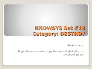KNOWSYS Set # 18  Category:  DESTROY