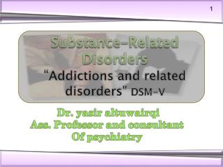 "Substance-Related Disorders "" Addictions  and related disorders""  DSM-V"