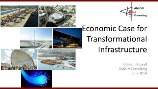 Economic Case for Transformational Infrastructure