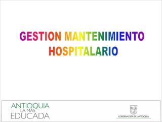 GESTION MANTENIMIENTO  HOSPITALARIO