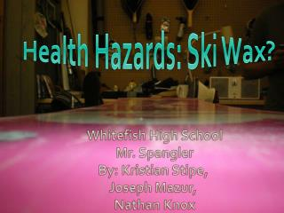 Health Hazards: Ski Wax?