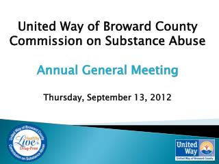 United Way of Browar d County Commission on Substance Abuse Annual General Meeting