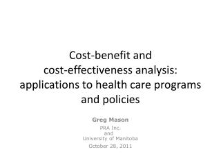 Cost-benefit and cost-effectiveness analysis: applications to health care programs and policies