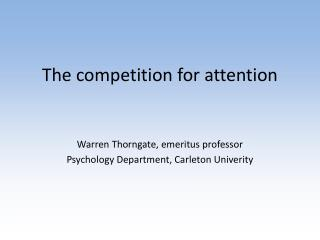 The competition for attention