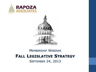 Membership Webinar Fall Legislative Strategy September 24, 2013