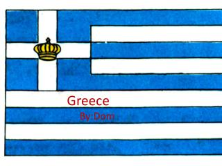 Greece  By:Dom