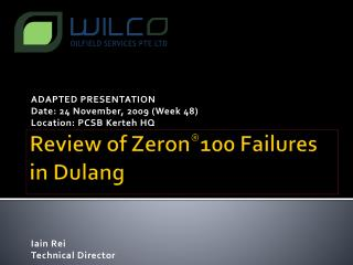 Review of Zeron ® 100 Failures in  Dulang