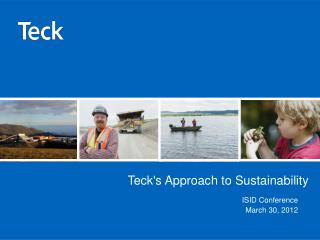 Teck's Approach to Sustainability
