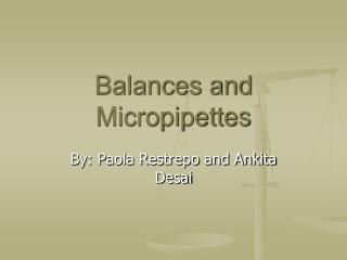 Balances and Micropipettes