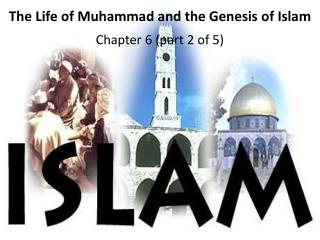 The Life of Muhammad and the Genesis of Islam