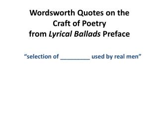 Wordsworth Quotes on the  Craft of Poetry  from  Lyrical Ballads  Preface