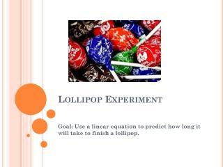 Lollipop Experiment