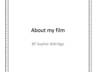 About my film