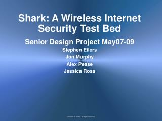 Shark: A Wireless Internet Security Test Bed