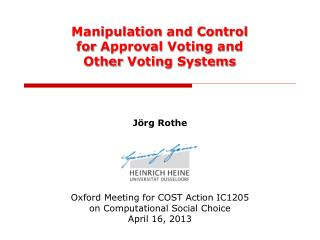 Manipulation  and Control for Approval Voting and Other  Voting  Systems