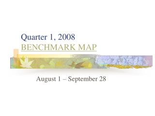Quarter 1, 2008 BENCHMARK MAP