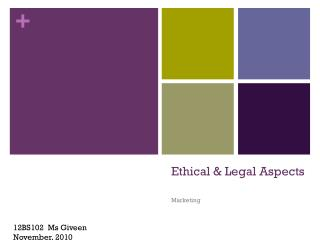Ethical  Legal Aspects