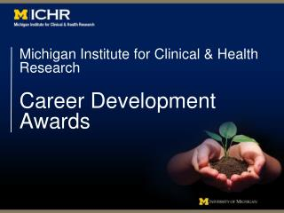 Michigan Institute for Clinical & Health Research  Career Development Awards