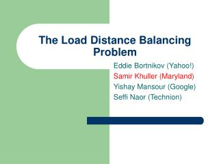 The Load Distance Balancing Problem