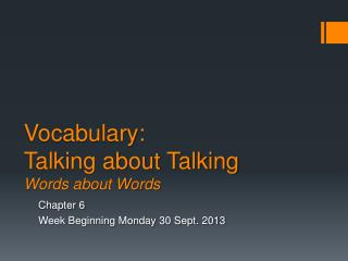 Vocabulary:  Talking about Talking Words about Words