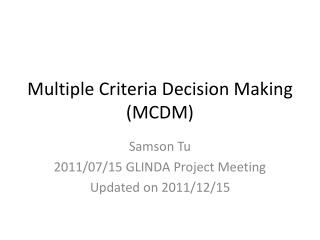 Multiple Criteria Decision Making (MCDM)