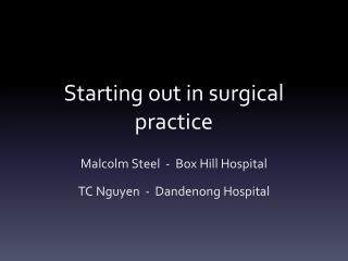 Starting out in surgical practice
