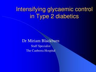 Intensifying glycaemic control in Type 2 diabetics
