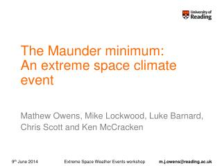 The Maunder minimum:  An extreme space climate event?