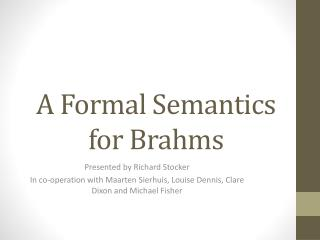 A Formal Semantics for Brahms
