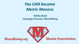You CAN become  Metric Mavens