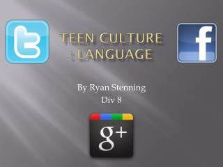 Teen Culture : language