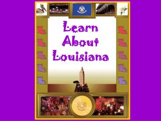 Learn  About Louisiana