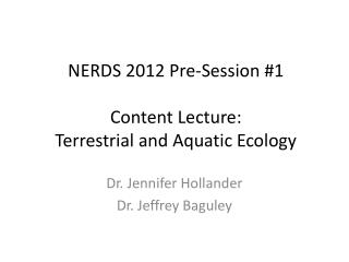 NERDS 2012 Pre-Session #1 Content Lecture:  Terrestrial and Aquatic Ecology