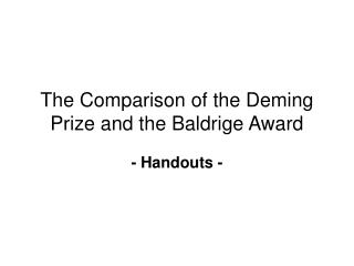 The Comparison of the Deming Prize and the Baldrige Award