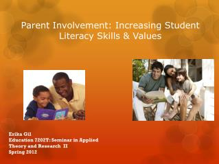Parent  Involvement :  Increasing  Student Literacy  Skills  &  Values