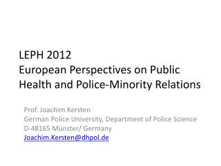 LEPH 2012 European  Perspectives  on Public  Health and  Police- Minority R elations