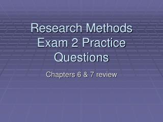 Research Methods Exam 2 Practice Questions