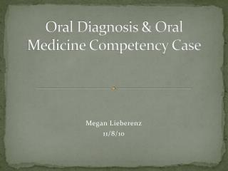 Oral Diagnosis & Oral Medicine Competency Case