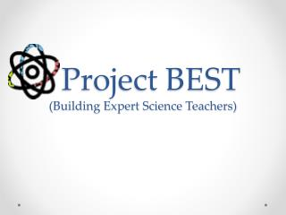 Project BEST (Building Expert Science Teachers)