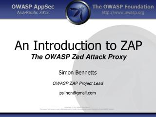 An Introduction to ZAP The OWASP Zed Attack Proxy