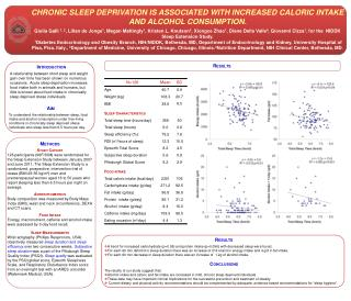 CHRONIC SLEEP DEPRIVATION IS ASSOCIATED WITH INCREASED CALORIC INTAKE AND ALCOHOL CONSUMPTION .
