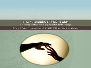 Strengthening the right arm  Leadership and the Seventh-Day Adventist Health Message