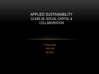 Applied Sustainability Class  26:  Social  Capital & Collaboration