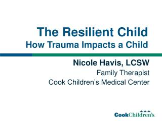The Resilient Child How Trauma Impacts a Child