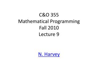 C&O 355 Mathematical Programming Fall 2010 Lecture 9